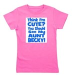 thinkimcute_blue_AUNTBECKY.png Girl's Tee
