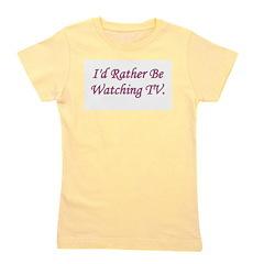 idratherbewatchingtv_pink.png Girl's Tee