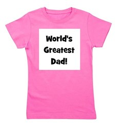worldsgreatestdad.png Girl's Tee