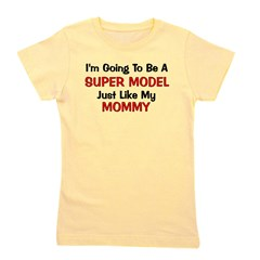 supermodel_mommy.png Girl's Tee