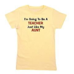 teacher_aunt.png Girl's Tee