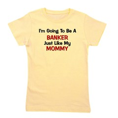banker_mommy.png Girl's Tee
