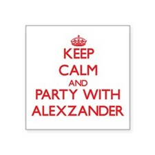 Keep Calm and Party with Alexzander Sticker
