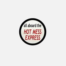 All Aboard The Hot Mess Express Mini Button