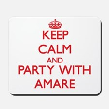 Keep Calm and Party with Amare Mousepad