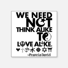 You Need Not Think Alike To Love Alike Sticker