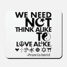 You Need Not Think Alike To Love Alike Mousepad