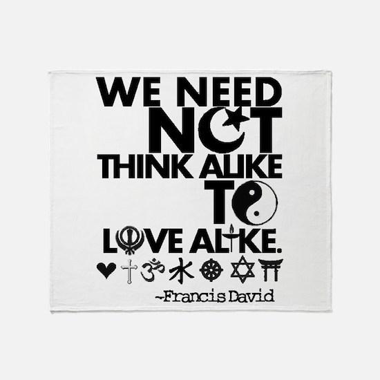 You Need Not Think Alike To Love Alike Throw Blank
