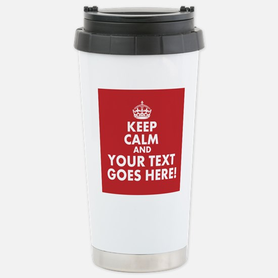 KEEP CALM AND YOUR TEXT RED Travel Mug