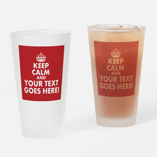 KEEP CALM AND YOUR TEXT RED Drinking Glass