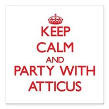 Keep Calm and Party with Atticus Square Car Magnet