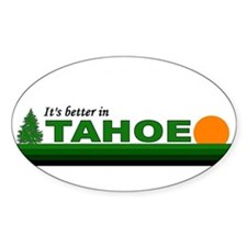 Its Better in Tahoe Oval Decal