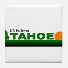Its Better in Tahoe Tile Coaster