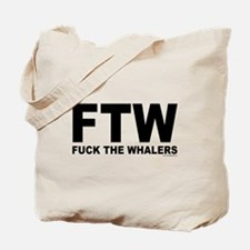 FTW Fuck The Whalers Tote Bag