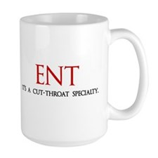 ENT is a cut-throat specialty Mugs