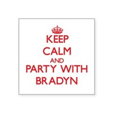 Keep Calm and Party with Bradyn Sticker