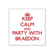 Keep Calm and Party with Braedon Sticker