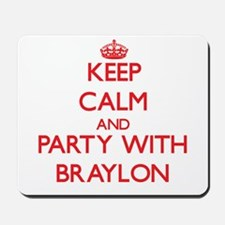 Keep Calm and Party with Braylon Mousepad