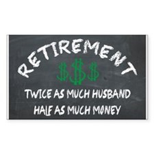 RETIREMENT. HALF AS MUCH MONEY ON THE CHALKBOARD S