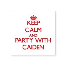 Keep Calm and Party with Caiden Sticker
