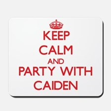 Keep Calm and Party with Caiden Mousepad