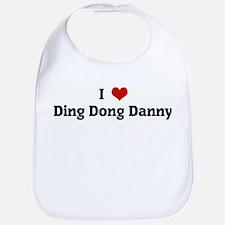 I Love Ding Dong Danny Bib