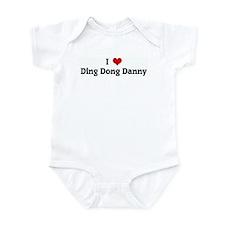 I Love Ding Dong Danny Infant Bodysuit