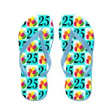 AWESOME 25TH Flip Flops