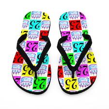 FABULOUS 25TH Flip Flops