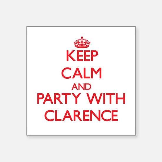 Keep Calm and Party with Clarence Sticker