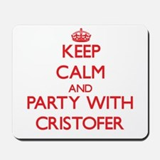 Keep Calm and Party with Cristofer Mousepad