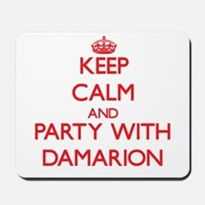 Keep Calm and Party with Damarion Mousepad