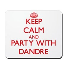 Keep Calm and Party with Dandre Mousepad