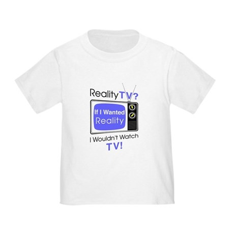 Reality TV Toddler T-Shirt