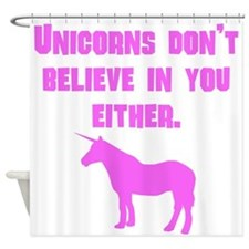 Pink Unicorns Dont Believe In You Either Shower Cu