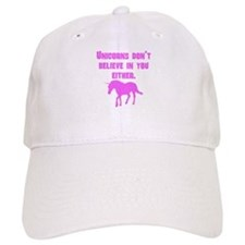 Pink Unicorns Dont Believe In You Either Baseball Cap