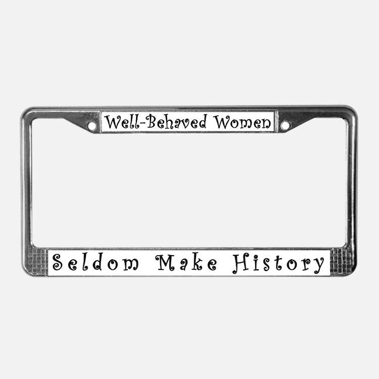 Well-Behaved Women License Plate Frame