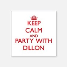 Keep Calm and Party with Dillon Sticker
