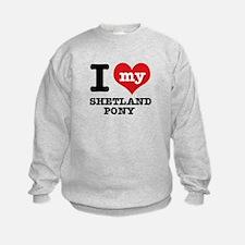 I love my Shetland Pony Sweatshirt