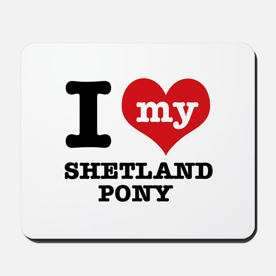 I love my Shetland Pony Mousepad