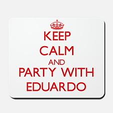 Keep Calm and Party with Eduardo Mousepad