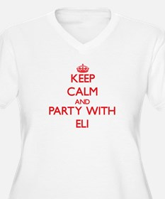Keep Calm and Party with Eli Plus Size T-Shirt