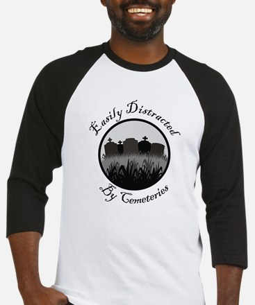 Easily Distracted By Cemeteries Baseball Jersey