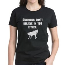 Unicorns Dont Believe In You Either T-Shirt