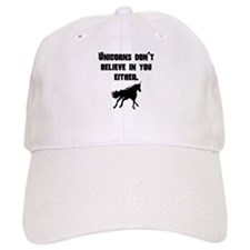 Unicorns Dont Believe In You Either Baseball Cap