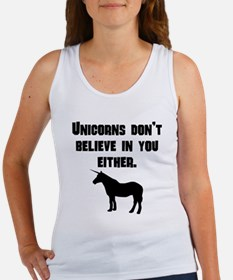 Unicorns Dont Believe In You Either Tank Top