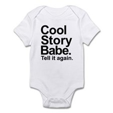 Cool story babe tell it again Infant Bodysuit