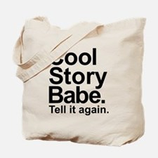 Cool story babe tell it again Tote Bag