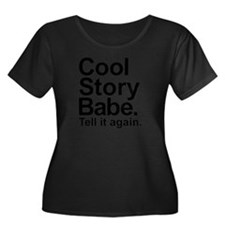 Cool story babe tell it again T