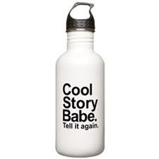 Cool story babe tell it again Water Bottle